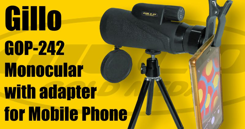 Gillo Monocular - (GOP-242) - with adapter for Mobile Phone