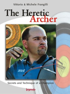 The Heretic Archer - by Vittorio & Michele Frangilli