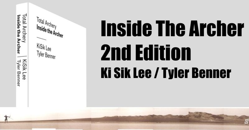 Ki Sik Lee & Tyler Benner Inside The Archer (2nd Edition)