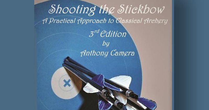 Anthony Camera Shooting The Stickbow (3rd edition)